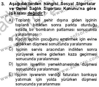 İnsan Kaynakları Yönetimi Bölümü 3. Yarıyıl İş Sağlığı ve Güvenliği Dersi 2013 Yılı Güz Dönemi Ara Sınavı 3. Soru