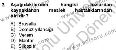 İş Sağlığı ve Güvenliği Dersi 2012 - 2013 Yılı Dönem Sonu Sınavı 3. Soru