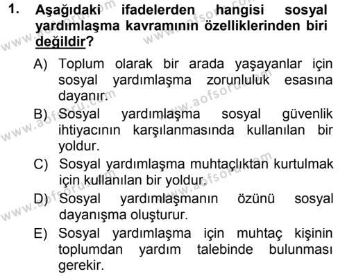 Sosyal Bilimler Bölümü 3. Yarıyıl Sosyal Güvenlik Dersi 2013 Yılı Güz Dönemi Dönem Sonu Sınavı 1. Soru