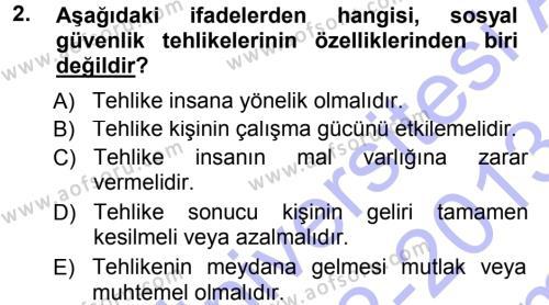 Sosyal Bilimler Bölümü 3. Yarıyıl Sosyal Güvenlik Dersi 2013 Yılı Güz Dönemi Dönem Sonu Sınavı 2. Soru