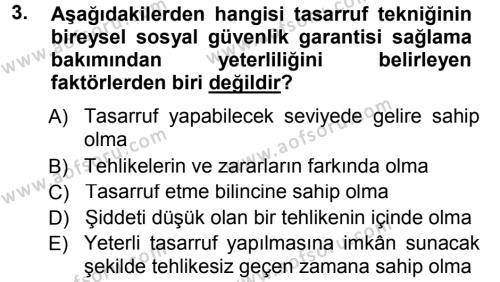 Sosyal Bilimler Bölümü 3. Yarıyıl Sosyal Güvenlik Dersi 2013 Yılı Güz Dönemi Dönem Sonu Sınavı 3. Soru