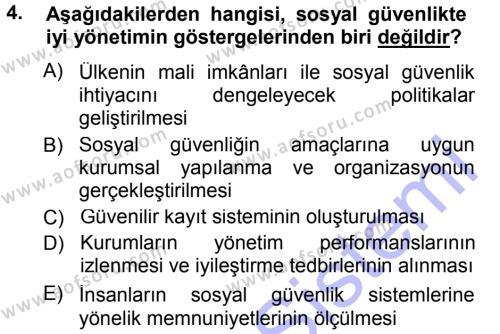 Sosyal Bilimler Bölümü 3. Yarıyıl Sosyal Güvenlik Dersi 2013 Yılı Güz Dönemi Dönem Sonu Sınavı 4. Soru
