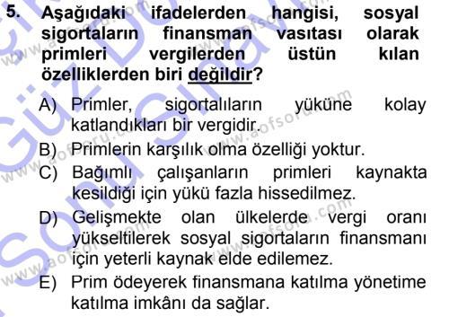 Sosyal Bilimler Bölümü 3. Yarıyıl Sosyal Güvenlik Dersi 2013 Yılı Güz Dönemi Dönem Sonu Sınavı 5. Soru