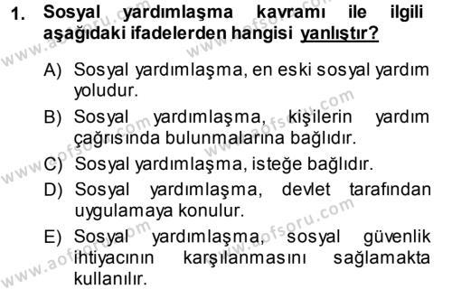 Sosyal Hizmetler Bölümü 3. Yarıyıl Sosyal Güvenlik Dersi 2014 Yılı Güz Dönemi Ara Sınavı 1. Soru