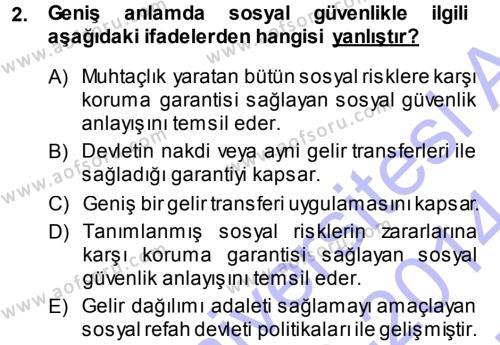 Sosyal Hizmetler Bölümü 3. Yarıyıl Sosyal Güvenlik Dersi 2014 Yılı Güz Dönemi Ara Sınavı 2. Soru