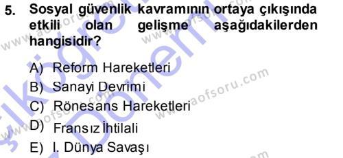 Sosyal Hizmetler Bölümü 3. Yarıyıl Sosyal Güvenlik Dersi 2014 Yılı Güz Dönemi Ara Sınavı 5. Soru