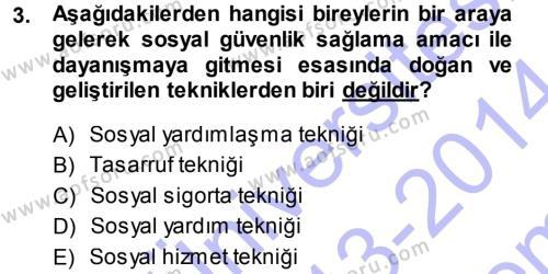 Sosyal Bilimler Bölümü 3. Yarıyıl Sosyal Güvenlik Dersi 2014 Yılı Güz Dönemi Dönem Sonu Sınavı 3. Soru