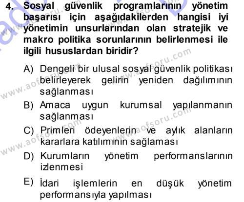 Sosyal Bilimler Bölümü 3. Yarıyıl Sosyal Güvenlik Dersi 2014 Yılı Güz Dönemi Dönem Sonu Sınavı 4. Soru
