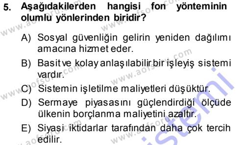 Sosyal Bilimler Bölümü 3. Yarıyıl Sosyal Güvenlik Dersi 2014 Yılı Güz Dönemi Dönem Sonu Sınavı 5. Soru