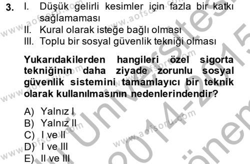 Sosyal Hizmet Bölümü 3. Yarıyıl Sosyal Güvenlik Dersi 2015 Yılı Güz Dönemi Dönem Sonu Sınavı 3. Soru