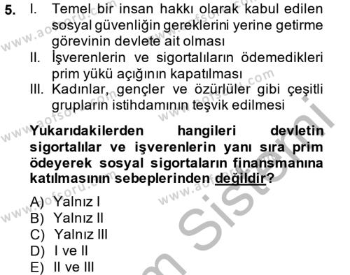 Sosyal Bilimler Bölümü 3. Yarıyıl Sosyal Güvenlik Dersi 2015 Yılı Güz Dönemi Dönem Sonu Sınavı 5. Soru
