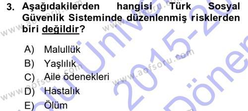 Sosyal Güvenlik Dersi 2015 - 2016 Yılı Dönem Sonu Sınavı 3. Soru