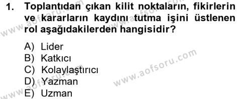 Toplantı Ve Sunu Teknikleri Dersi 2012 - 2013 Yılı (Final) Dönem Sonu Sınav Soruları 1. Soru