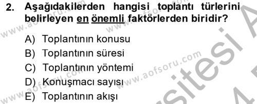 Toplantı Ve Sunu Teknikleri Dersi 2013 - 2014 Yılı (Final) Dönem Sonu Sınavı 2. Soru
