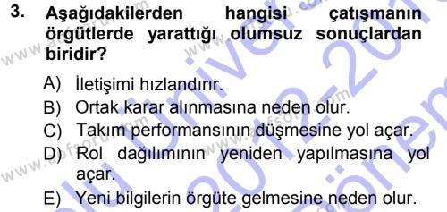 Spor Yönetimi Bölümü 3. Yarıyıl Çatışma ve Stres Yönetimi I Dersi 2013 Yılı Güz Dönemi Dönem Sonu Sınavı 3. Soru