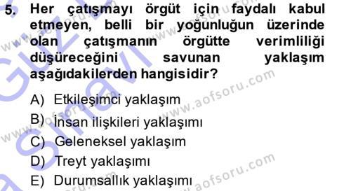 Sosyal Bilimler Bölümü 3. Yarıyıl Çatışma ve Stres Yönetimi I Dersi 2014 Yılı Güz Dönemi Ara Sınavı 5. Soru