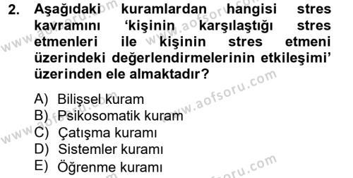 Sosyal Bilimler Bölümü 4. Yarıyıl Çatışma ve Stres Yönetimi II Dersi 2013 Yılı Bahar Dönemi Ara Sınavı 2. Soru