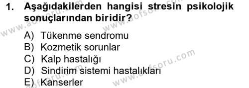 Sosyal Hizmet Bölümü 4. Yarıyıl Çatışma ve Stres Yönetimi II Dersi 2014 Yılı Bahar Dönemi Tek Ders Sınavı 1. Soru