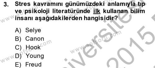 Sosyal Bilimler Bölümü 4. Yarıyıl Çatışma ve Stres Yönetimi II Dersi 2015 Yılı Bahar Dönemi Ara Sınavı 3. Soru