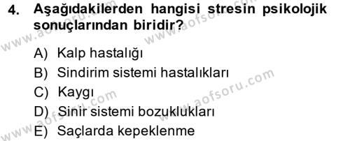 Sosyal Bilimler Bölümü 4. Yarıyıl Çatışma ve Stres Yönetimi II Dersi 2015 Yılı Bahar Dönemi Dönem Sonu Sınavı 4. Soru