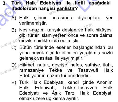 Türk Dili ve Edebiyatı Bölümü 1. Yarıyıl Halk Edebiyatına Giriş I Dersi 2013 Yılı Güz Dönemi Dönem Sonu Sınavı 3. Soru
