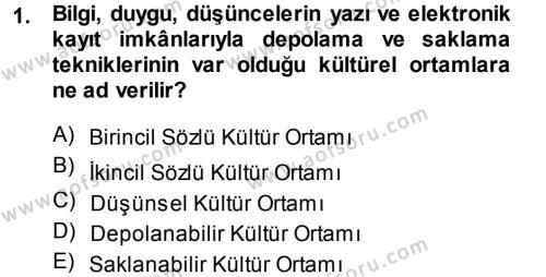Halk Edebiyatına Giriş 1 Dersi 2013 - 2014 Yılı (Vize) Ara Sınav Soruları 1. Soru
