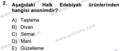 Türk Dili ve Edebiyatı Bölümü 1. Yarıyıl Halk Edebiyatına Giriş I Dersi 2014 Yılı Güz Dönemi Dönem Sonu Sınavı 2. Soru