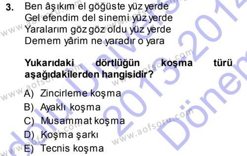 Halk Edebiyatına Giriş 1 Dersi 2013 - 2014 Yılı Dönem Sonu Sınavı 3. Soru