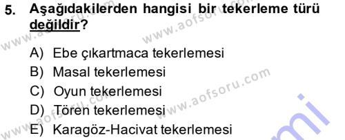 Türk Dili ve Edebiyatı Bölümü 1. Yarıyıl Halk Edebiyatına Giriş I Dersi 2014 Yılı Güz Dönemi Dönem Sonu Sınavı 5. Soru