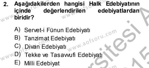 Türk Dili ve Edebiyatı Bölümü 1. Yarıyıl Halk Edebiyatına Giriş I Dersi 2015 Yılı Güz Dönemi Dönem Sonu Sınavı 2. Soru