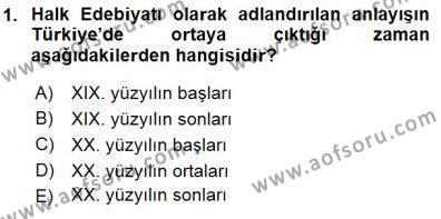 Türk Dili ve Edebiyatı Bölümü 1. Yarıyıl Halk Edebiyatına Giriş I Dersi 2016 Yılı Güz Dönemi Dönem Sonu Sınavı 1. Soru
