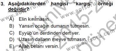 Türk Dili ve Edebiyatı Bölümü 1. Yarıyıl Halk Edebiyatına Giriş I Dersi 2016 Yılı Güz Dönemi Dönem Sonu Sınavı 3. Soru