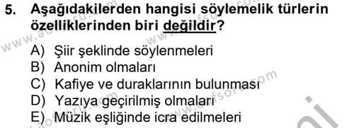 Türk Dili ve Edebiyatı Bölümü 2. Yarıyıl Halk Edebiyatına Giriş II Dersi 2013 Yılı Bahar Dönemi Ara Sınavı 5. Soru