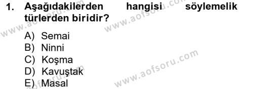 Türk Dili ve Edebiyatı Bölümü 2. Yarıyıl Halk Edebiyatına Giriş II Dersi 2013 Yılı Bahar Dönemi Dönem Sonu Sınavı 1. Soru