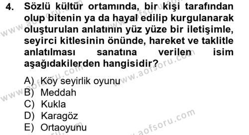 Türk Dili ve Edebiyatı Bölümü 2. Yarıyıl Halk Edebiyatına Giriş II Dersi 2013 Yılı Bahar Dönemi Dönem Sonu Sınavı 4. Soru