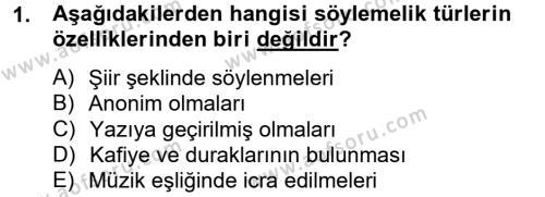 Halk Edebiyatına Giriş 2 Dersi 2013 - 2014 Yılı (Vize) Ara Sınav Soruları 1. Soru