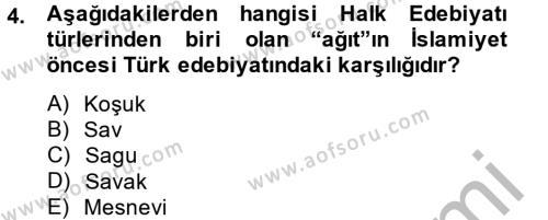Türk Dili ve Edebiyatı Bölümü 2. Yarıyıl Halk Edebiyatına Giriş II Dersi 2014 Yılı Bahar Dönemi Ara Sınavı 4. Soru