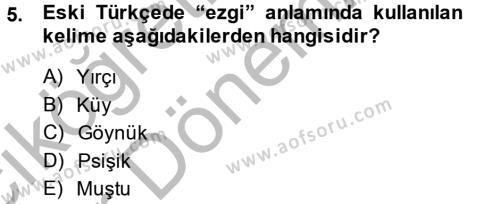 Türk Dili ve Edebiyatı Bölümü 2. Yarıyıl Halk Edebiyatına Giriş II Dersi 2014 Yılı Bahar Dönemi Ara Sınavı 5. Soru