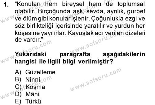 Türk Dili ve Edebiyatı Bölümü 2. Yarıyıl Halk Edebiyatına Giriş II Dersi 2014 Yılı Bahar Dönemi Dönem Sonu Sınavı 1. Soru