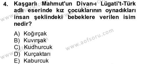 Türk Dili ve Edebiyatı Bölümü 2. Yarıyıl Halk Edebiyatına Giriş II Dersi 2014 Yılı Bahar Dönemi Dönem Sonu Sınavı 4. Soru