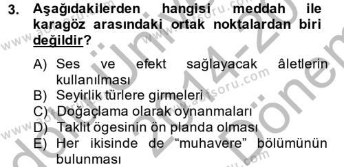 Türk Dili ve Edebiyatı Bölümü 2. Yarıyıl Halk Edebiyatına Giriş II Dersi 2015 Yılı Bahar Dönemi Dönem Sonu Sınavı 3. Soru