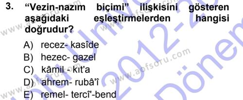 Eski Türk Edebiyatına Giriş: Biçim ve Ölçü Dersi 2012 - 2013 Yılı Dönem Sonu Sınavı 3. Soru