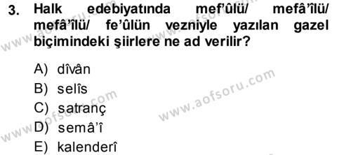 Eski Türk Edebiyatına Giriş: Biçim ve Ölçü Dersi 2013 - 2014 Yılı (Final) Dönem Sonu Sınav Soruları 3. Soru