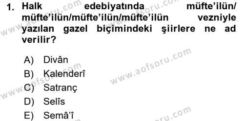 Eski Türk Edebiyatına Giriş: Biçim ve Ölçü Dersi 2015 - 2016 Yılı (Final) Dönem Sonu Sınav Soruları 1. Soru