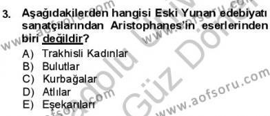 Türk Dili ve Edebiyatı Bölümü 1. Yarıyıl Batı Edebiyatında Akımlar I Dersi 2013 Yılı Güz Dönemi Dönem Sonu Sınavı 3. Soru