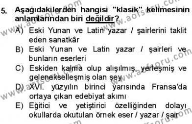 Türk Dili ve Edebiyatı Bölümü 1. Yarıyıl Batı Edebiyatında Akımlar I Dersi 2013 Yılı Güz Dönemi Dönem Sonu Sınavı 5. Soru