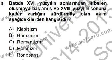 Türk Dili ve Edebiyatı Bölümü 1. Yarıyıl Batı Edebiyatında Akımlar I Dersi 2015 Yılı Güz Dönemi Dönem Sonu Sınavı 3. Soru