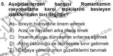 Türk Dili ve Edebiyatı Bölümü 1. Yarıyıl Batı Edebiyatında Akımlar I Dersi 2016 Yılı Güz Dönemi Dönem Sonu Sınavı 5. Soru