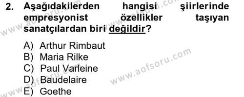 Türk Dili ve Edebiyatı Bölümü 2. Yarıyıl Batı Edebiyatında Akımlar II Dersi 2013 Yılı Bahar Dönemi Dönem Sonu Sınavı 2. Soru