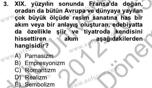 Türk Dili ve Edebiyatı Bölümü 2. Yarıyıl Batı Edebiyatında Akımlar II Dersi 2013 Yılı Bahar Dönemi Dönem Sonu Sınavı 3. Soru